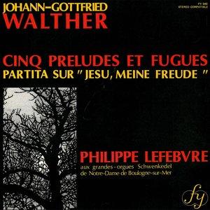 """Image for 'Walther: Cinq préludes et fugues - Partita sur """"Jesu, meine freude""""'"""
