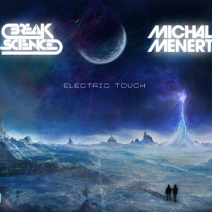 Break Science & Michal Menert