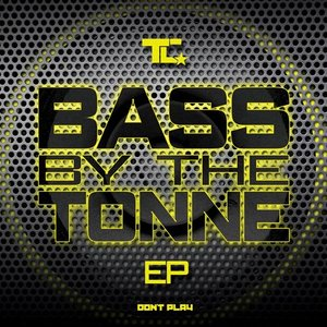 Image for 'Bass by the Tonne EP'