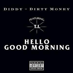Image for 'Diddy - Hello Good Morning (Chuckie Bad Boy went Dirty Dutch remix)'