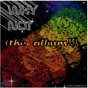 Image for 'Why Not?? (the album!)'