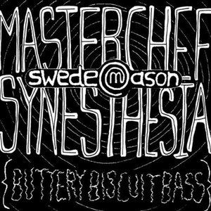 Image for 'Masterchef Synesthesia (Buttery Biscuit Bass)'