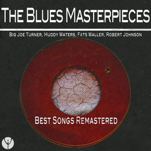 Image for 'The Blues Masterpieces (Best Songs Remastered)'