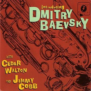 Image for 'Introducing Dmitry Baevsky with Cedar Walton and Jimmy Cobb'