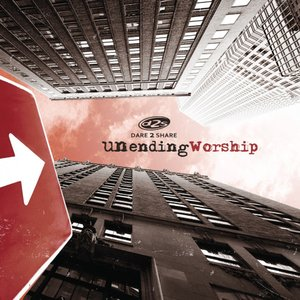 Image for 'Dare 2 Share - Unending Worship'