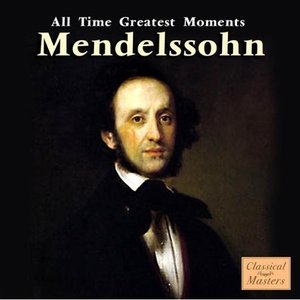 Imagen de 'Mendelssohn: All Time Greatest Moments'