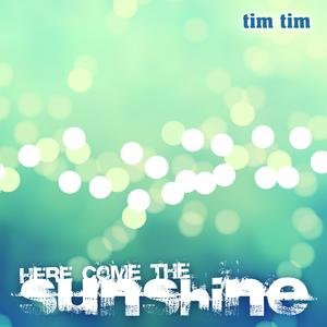 Image for 'Here Come The Sunshine'