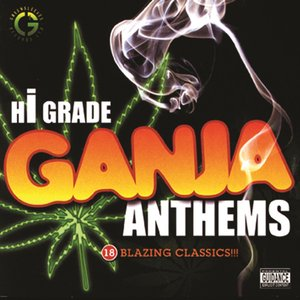 Image for 'Hi-Grade Ganja Anthems'