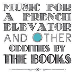 Image for 'Music for a French Elevator and Other Short Format Oddities by the Books'