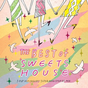 Image for 'THE BEST of SWEETS HOUSE〜for J-POP HIT COVERS SUPER NON-STOP DJ MIX〜'