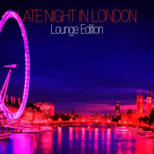 Image for 'Late Night In London - Lounge Edition'