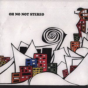 Immagine per 'The Oh No Not Stereo EP'
