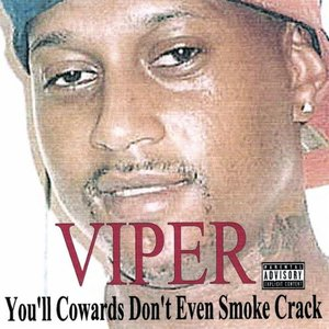 Image for 'You'll Cowards Don't Even Smoke Crack'