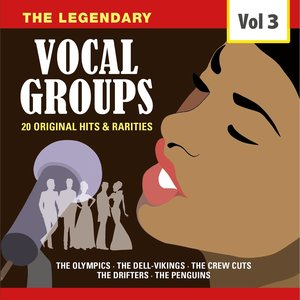 Image for 'The Legendary Vocal Groups, Vol. 3'