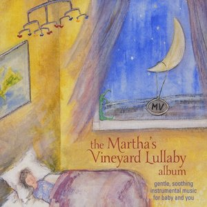 Image for 'The Martha's Vineyard Lullaby Album'