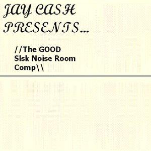 Bild för 'The GOOD SLSK noise room comp (presented by Jay Cash)'