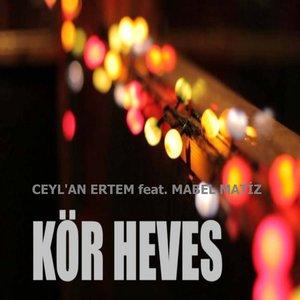 Image for 'Kör Heves (feat. Mabel Matiz)'