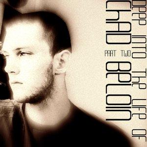 Bild för 'Deep Into The Life of Chad Beloin'