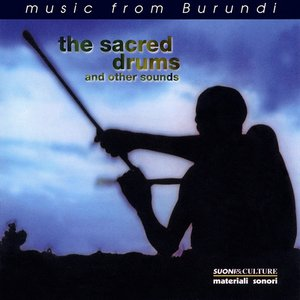 Image for 'The Sacred Drums Of Burundi'