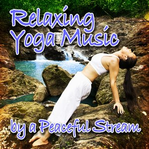 Image for 'Relaxing Yoga Music by a Peaceful Stream (Nature Sounds and Music)'