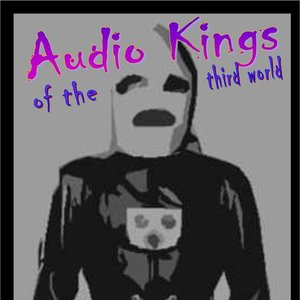 Image for 'Audio Kings of the Third World'