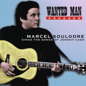 Image for 'Wanted Man-Marcel Soulodre Sings the Songs of Johnny Cash'