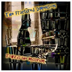 Image for 'The Fractured Dimension - Towards the Mysterium'
