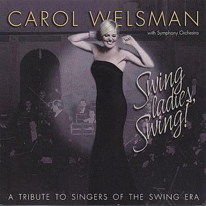 Image for 'Swing Ladies, Swing! A Tribute to Singers of the Swing Era'