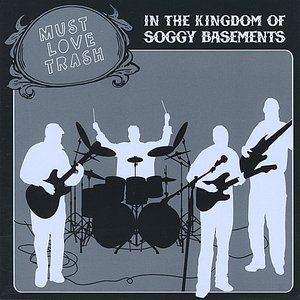 Image for 'In the Kingdom of Soggy Basements'