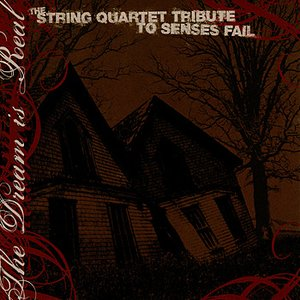 Image for 'Senses Fail, The Dream Is Real: The String Quartet Tribute to'