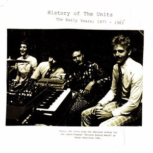 Image for 'History Of The Units - The Early Years: 1977-1983'