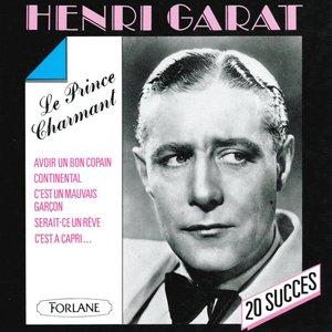 Image for '20 succès de Henri Garat, le prince charmant'