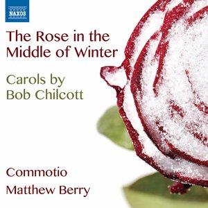 Imagem de 'Chilcott: The Rose in the Middle of Winter'