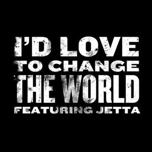 Image for 'I'd Love To Change The World'