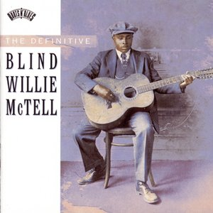 Image for 'THE DEFINITIVE BLIND WILLIE McTELL'