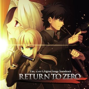 Image for 'RETURN TO ZERO - Fate/Zero Original Image Soundtrack'