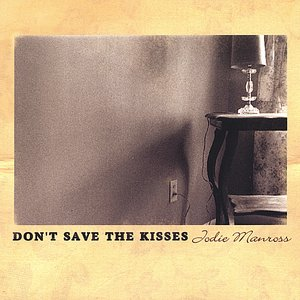 Image for 'Don't Save the Kisses'