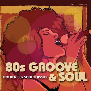 Image for '80s Groove & Soul'