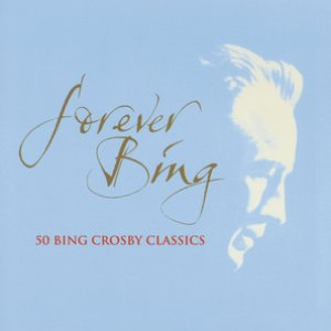 Image for 'Forever Bing / Bing Crosby'