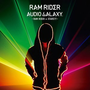 Immagine per 'AUDIO GALAXY -RAM RIDER vs STARS!!!-'