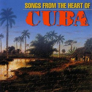 Bild för 'Songs From The Heart Of Cuba'
