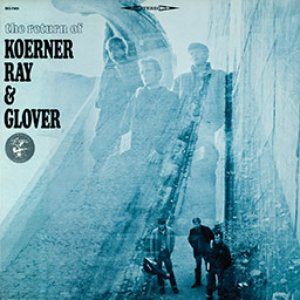 Image for 'The Return Of Koerner, Ray & Glover'