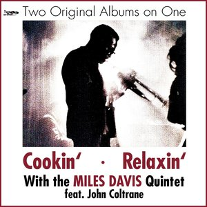 Image for 'Cookin', Relaxin' (feat. John Coltrane) [Two Original Albums On One]'