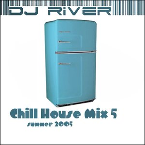 Image for 'Chill House Mix 5 (Mixed by DJ River)'