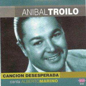 Image for 'Anibal Troilo - Cancion desesperada'