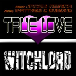 Image for 'True Love & Witchlord Single'