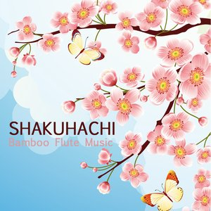 Image for 'Shakuhachi - Bamboo Flute Music (Japanese Flute for Relaxation, Meditation, Massage and Yoga)'