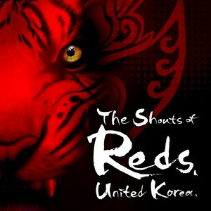 Image for 'The Shouts Of Reds. United Korea'