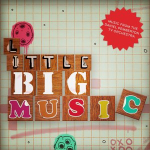 Image for 'Little Big Music: Musical Oddities From & Inspired By Little Big Planet'