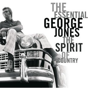 Image for 'The Essential George Jones: The Spirit Of Country'